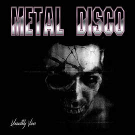 METAL DISCO Unearthly Vices