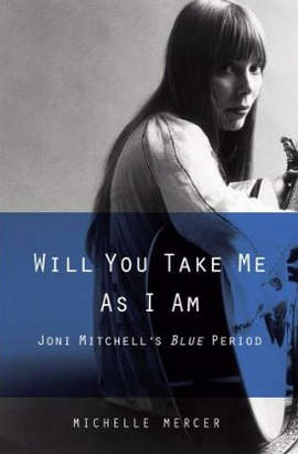 MICHELLE MERCER Will You Take Me As I Am (Joni Mitchell's Blue Period)