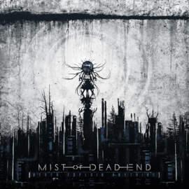 09/12/2016 : MIST OF DEAD END - Never Explain Anything