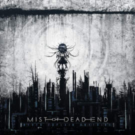 09/12/2016 : MIST OF DEAD END - Never Explain Anything