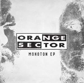 ORANGE SECTOR Monoton