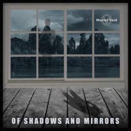 MORTAL VOID Of shadows and mirrors