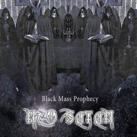 NEO SATAN Black Mass Prophecy