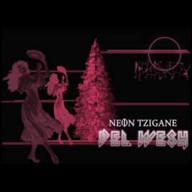 NEON TZIGANE Del Wesh
