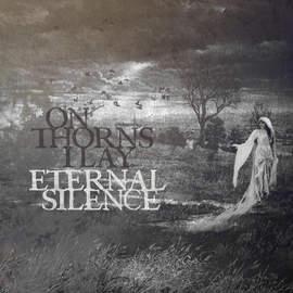 28/01/2016 : ON THORNS I LAY - Eternal Silence