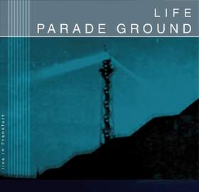 PARADE GROUND Life [Live In Frankfurt]
