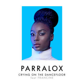 PARRALOX FT FRANCINE Crying On The Dancefloor