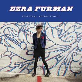 24/07/2015 : EZRA FURMAN - Perpetual Motion People
