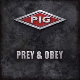 09/07/2017 : PIG - Prey & Obey (EP)