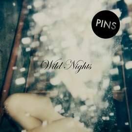 27/05/2015 : PINS - Wild Nights