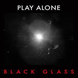 PLAY ALONE Black Glass