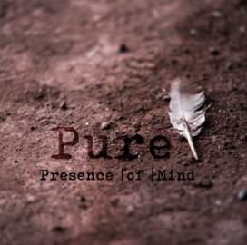 PRESENCE I OF I MIND Pure