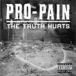 11/12/2016 : PRO-PAIN - The Truth Hurts