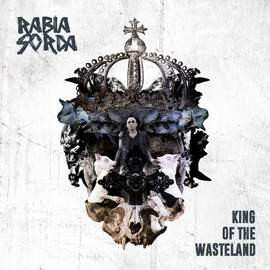 RABIA SORDA King Of The Wasteland