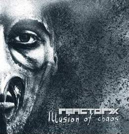 REACTOR7X Illusion Of Chaos