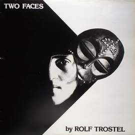 ROLF TROSTEL Two Faces