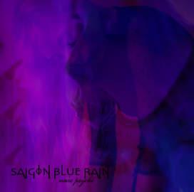 10/12/2016 : SAIGON BLUE RAIN - Noire Psyché