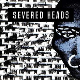 SEVERED HEADS Stretcher