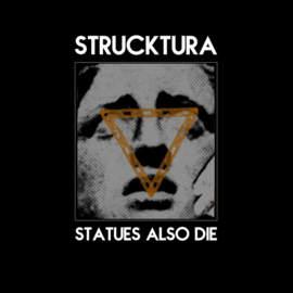 STRUCKTURA Satues Also Die