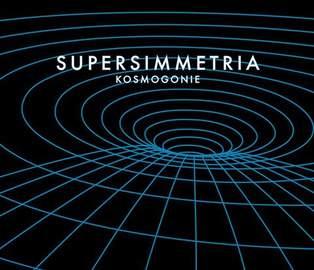 SUPERSIMMETRIA Kosmogonie