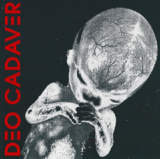 NEWS: Swiss Electro / EBM / Industrial band DEO CADAVER re-releases first (and only) album to stop illegal bootlegging.