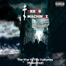 T-ERROR MACHINEZ The War Of The Valkyries (Reworked)