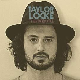 TAYLOR LOCKE Time Stands Still