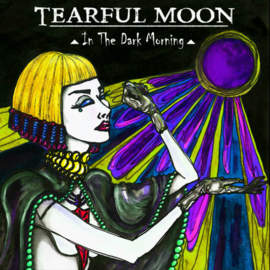 05/04/2017 : TEARFUL MOON - In The Dark Morning