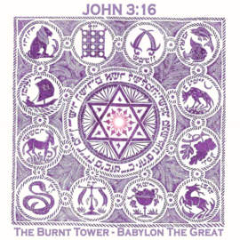 JOHN 3:16 The Burnt Tower/Babylon the Great (EP)