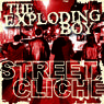 THE EXPLODING BOY Street Cliche