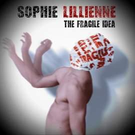 09/03/2015 : SOPHIE LILLIENNE - The Fragile Idea