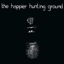 VARIOUS ARTISTS The Happier Hunting Ground / Dance of The Guilty