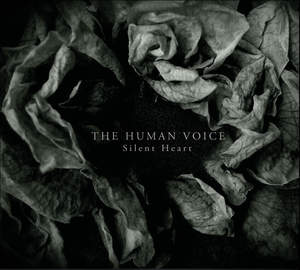 THE HUMAN VOICE Silent Heart