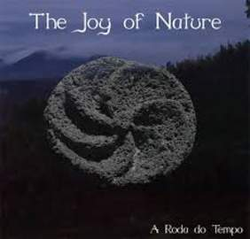THE JOY OF NATURE A Roda Do Tempo