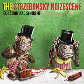 THE STRZEBONSKY NOIZESCENE Exploding Head Syndrome