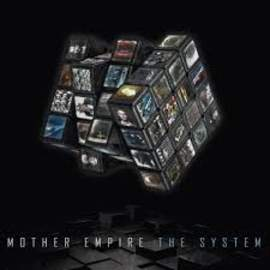 MOTHER EMPIRE The System