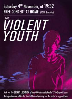 19/10/2017 : THE VIOLENT YOUTH - 'When you see that some chords that you have composed become a song, it's a very special feeling.'