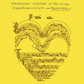 THURSTON MOORE WITH TOM SURGAL Klangfarbenmelodie​.​. And The Colorist Strikes Primitiv