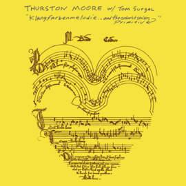 07/11/2018 : THURSTON MOORE WITH TOM SURGAL - Klangfarbenmelodie.. And The Colorist Strikes Primitiv