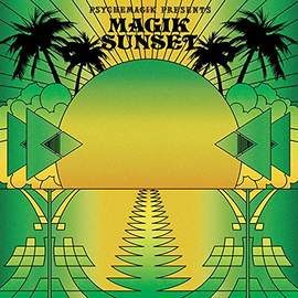 VARIOUS ARTISTS Psychemagik presents Magik Sunset Pt2