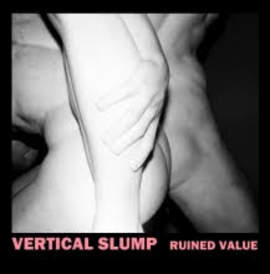 VERTICAL SLUMP Ruined Value EP