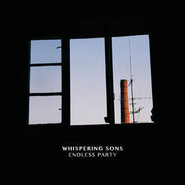 WHISPERING SONS Endless Party