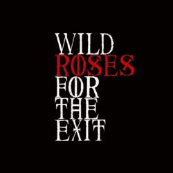 24/06/2016 : WILD ROSES FOR THE EXIT - I really want the experimental side to take over eventually but I do love the beauty of a classic pop song.