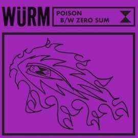 WURM Poison b/w Zero Sum