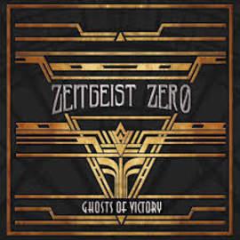 ZEITGEIST ZERO Ghosts Of Victory