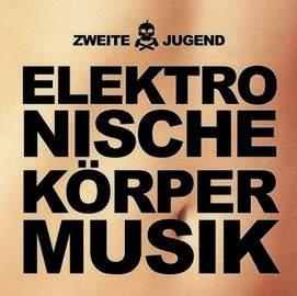 ZWEITE JUGEND Elektronische Körpermusik