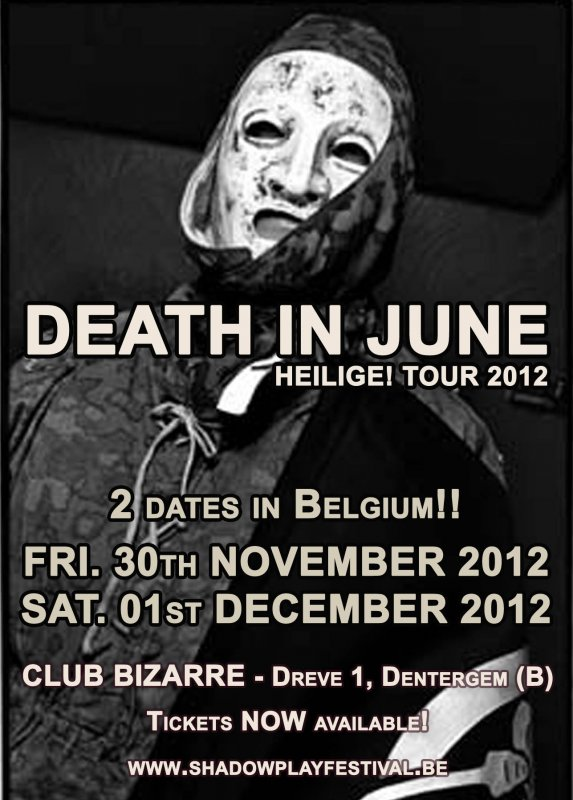 DEATH IN JUNE, HEILIGE! TOUR 2012, 30/11 & 01/12 -- CANCELLED, Club Bizarre, Dentergem