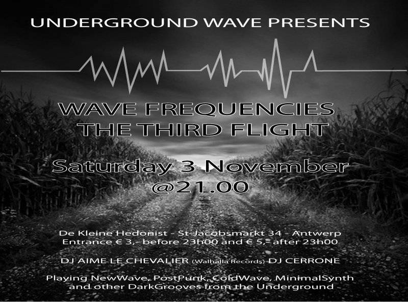 WAVE FREQUENCIES - THE THIRD FLIGHT, De Kleine Hedonist, Antwerpen