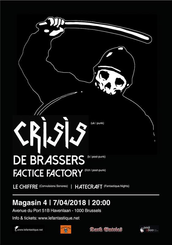 CRISIS, DE BRASSERS, FACTICE FACTORY, Magasin4, 07/04/2018