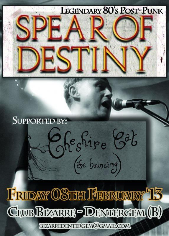 SPEAR OF DESTINY + CHESIRE CAT ( THE BOUNCING), Club Bizarre, Dentergem
